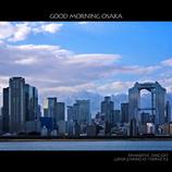 GOOD MORNING OSAKA