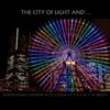 THE CITY OF LIGHT AND …